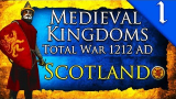 KING OF SCOTS! Medieval Kingdoms Total War 1212 AD: Scotland Campaign Gameplay #1