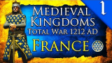 KINGDOM OF FRANCE! Medieval Kingdoms Total War 1212 AD: Kingdom of France