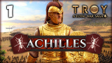 THE MAN, THE MYTH, THE LEGEND! Total War Saga: Troy - Achilles Campaign #1